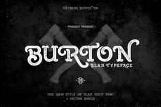 Burton Slab Typeface + Bonus by Heybing Supply Co. on Creative Market