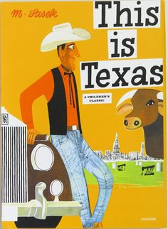 llustrated by Miroslav Sasek , First published: 1962, This is Texas