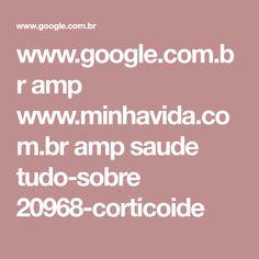 www.google.com.br amp www.minhavida.com.br amp saude tudo-sobre 20968-corticoide