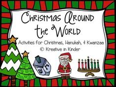 Christmas Around The World, Hanukkah, & Kwanzaa Literacy & Math Unit! This is a 108-page unit that is full of printable literacy, writing, and math center worksheets, games and activities. There are ideas for art projects and interactive writing, too. Includes numbers, letters, counting, beginning sounds, patterns, story sequencing, bubble charts, comparing, graphing, class book writing, center activities, etc. $
