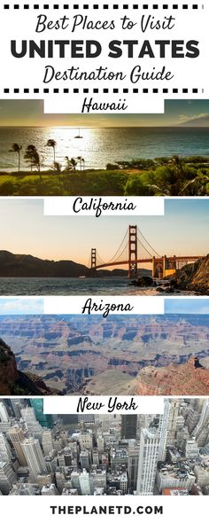 A bucket list guide to the United States. Best places to visit and top destinations including Hawaii, California, New York (NYC), and more.   Blog by The Planet D: Canada's Adventure Travel Couple