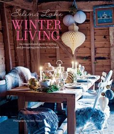 Selina Lake Winter Living - Ryland Peters & Small and CICO Books
