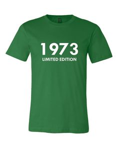 1973 LIMITED EDITION 40th Birthday T Shirt Great Gift Ideas