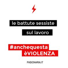 Le battute sessiste sul lavoro #anchequestaèVIOLENZA #pasionariaIT #femminismo #feminism #violenzasulledonne