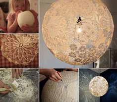 Make It: Lace Light Shade (Glue lace to an inflated balloon, wait until dry and then pop! No link) #home