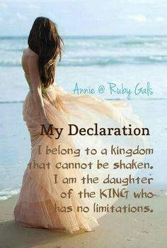 Declaration - I am the daughter of the King who has no limitations. Walk by Faith. Daughters Of The King, Daughter Of God, Women Of Faith, Faith In God, Wise Women, Gods Princess, Warrior Princess, Bride Of Christ, Encouragement