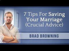 7 Tips For Saving Your Marriage (Don't Ignore This Crucial Advice!) - WATCH VIDEO HERE -> bestdivorce.solut... SAVE YOUR MARRIAGE STARTING TODAY (Click for more info…) – Visite este enlace si está interesado en salvar su matrimonio de una vez por todas. Hola chicos, Brad Browning aquí con otro Mend the Marriage video. Hoy voy a cubrir 7 consejos que ayudarán a salvar su matrimonio,..