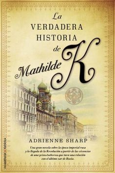 Portada para: La verdadera historia de Mathilde K