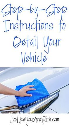Everyone loves a nice looking clean, fresh smelling car. But not everyone can afford detailing their vehicle every 2-3 months. Detailing costs anywhere between $100-$1,000+ depending on the options you get. Detailing your own vehicle can not only be a great way to save money and ensure a job well done, it can also be a great way to enjoy an afternoon if you have some great tunes playing. Here are easy step-by-step instructions on how to detail your vehicle like a pro. #LiveLikeYouAreRich