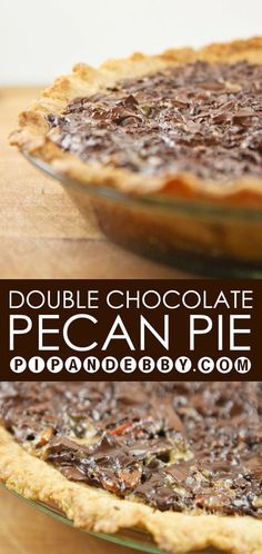 Double Chocolate Pecan Pie | Add this to your Thanksgiving table! Super chocolatey, yummy twist on pecan pie.