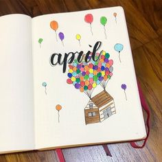 Bullet journal monthly cover page, April cover page, hand lettering, Up bullet journal theme, house floating by balloons drawing. Bullet Journal Student, April Bullet Journal, Bullet Journal Cover Ideas, Bullet Journal Notebook, Bullet Journal Spread, Bullet Journal Layout, Journal Covers, Bullet Journal Inspiration, Bullet Journal Calendrier