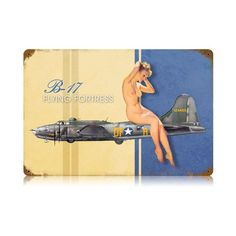B-17 Flying Fortress Nude Pinup Model Vintage Metal Sign 18 X 12 Steel Not Tin The Vintage Sign Store http://www.amazon.com/dp/B0094WT01U/ref=cm_sw_r_pi_dp_atPhwb1T74W4M
