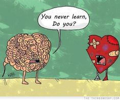 You never learn do you?  What a profound illustration!