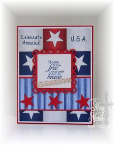 Home of the free (handmade 4th of July card)  MaryR917 - Cards and Paper Crafts at Splitcoaststampers