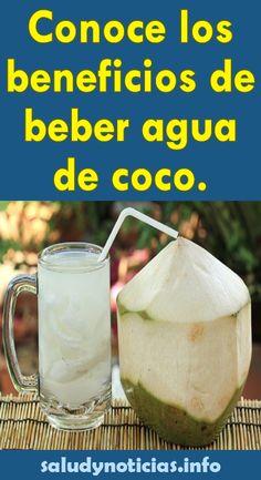 Conoce los beneficios de beber agua de coco. #beneficios #beber  #agua  #coco #salud #saludable #bienestar #remedios #remediosnaturales #remedioscaseros  #consejos