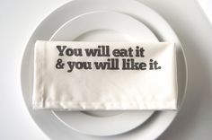 Set of Eight Hand Printed Cloth Napkins in You Will Eat It.... $64.00, via Etsy.