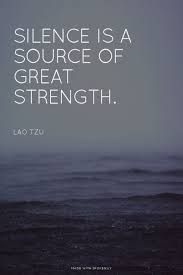 ♂ Graphic Zen Quotes - Silence is a source of great strength - Lao Tzu Tao Te Ching Lao Tzu Quotes, Zen Quotes, Quotable Quotes, Great Quotes, Words Quotes, Quotes To Live By, Motivational Quotes, Life Quotes, Inspirational Quotes
