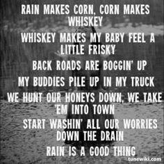 Rain is a good thing - luke bryan Country Dance Songs, Country Music Quotes, Country Music Lyrics, Good Song Quotes, Song Lyric Quotes, Dance Quotes, Smile Quotes, Luke Bryan Lyrics, Luke Bryan Quotes