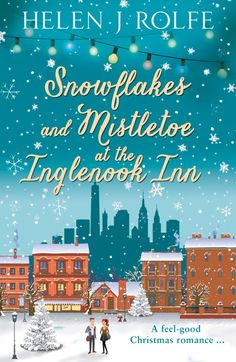 Read eBook Snowflakes and Mistletoe at the Inglenook Inn: A gorgeously uplifting Christmas romance (New York Ever After, Book Auteur : Helen J Rolfe Feel Good Books, I Love Books, Books To Read, Big Books, Christmas Books, A Christmas Story, Cozy Christmas, Christmas Ideas, Book Suggestions