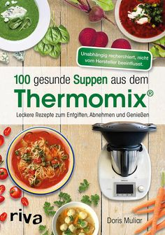 Thermomix Suppen - New Site Easy Cake Recipes, Soup Recipes, Healthy Recipes, Thermomix Soup, Cooking Chef, Pampered Chef, Cookies Et Biscuits, Food 52, Clean Eating