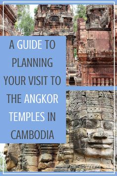 A Guide to Planning Your Visit to the Angkor Temples in Cambodia | Travel Tips For Cambodia | What To Expect At Angkor Wat | Guide to Siem Reap | What To Do In Cambodia