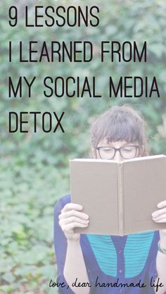9 lessons I learned from my social media detox from Dear Handmade Life