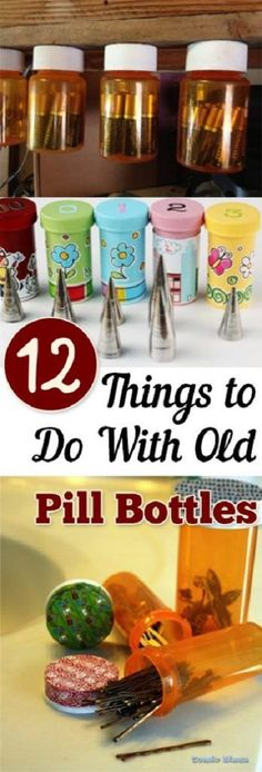 12 Things to Do With Old Pill Bottles
