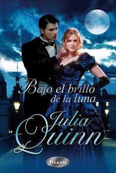Bajo el brillo de la luna // Julia Quinn // Titania romántica histórica (Ediciones Urano)
