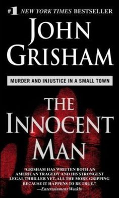 The Innocent Man ~ John Grisham Great true story of terrible injustices in OK....this is what I'm reading right now. I LOVE winter break!(: