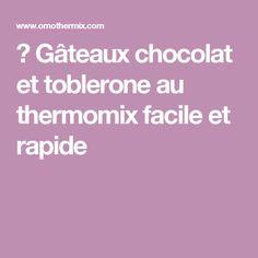 ▷ Gâteaux chocolat et toblerone au thermomix facile et rapide