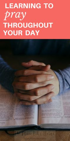 Praying is important – but sometimes difficult to remember. Yet you can cultivate your prayer life by learning to pray throughout your day.  #christian #prayer #how-to #noplacelikehome