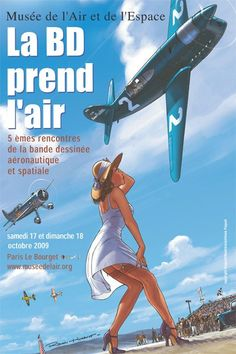 Poster - Air and Space Museum. The comic book takes to the air. meeting of the aeronautical and space band. Saturday and Sunday October 2009 at Paris–Le Bourget Aviation Theme, Aviation Art, Nose Art, Pin Up Posters, Travel Posters, Historic Posters, Mode Pin Up, Vintage Circus Posters, Pop Art Wallpaper