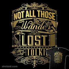 """""""Tolkien Typography"""" by Minimoose """"Not all those who wander are lost.""""  --4"""