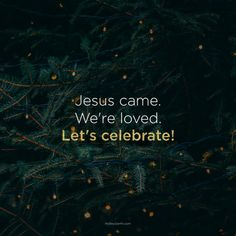 Jesus Came, We're Loved, Let's Celebrate! Uplifting Thoughts, Catholic Religion, Bible Knowledge, Some Quotes, Bible Verses Quotes, Christian Inspiration, Christian Life, Words Of Encouragement, Spiritual Quotes