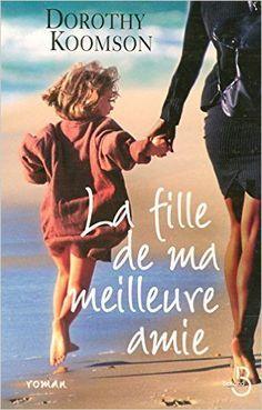 Amazon.fr - La fille de ma meilleure amie - Dorothy KOOMSON, Hélène PROUTEAU - Livres