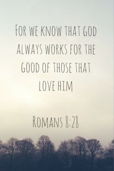 Romans 8:28 - I believe in YOU ♥