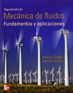 Mecánica de fluidos : fundamentos y aplicaciones / Yunus A. Çengel, John M. Cimbala ; revisión técnica, Sofía Fadeeva Sknarina ... [et al.]