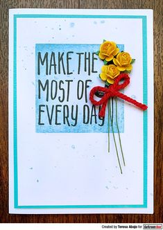 Card by Teresa Abajo using Darkroom Door Make The Most Of Every Day Small Stamp and Square Stencil Set Stamp Making, Card Making, Red Geraniums, Foam Adhesive, Different Flowers, Ink Pads, Distress Ink, Great Friends, Mesh Fabric