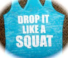 Drop It Like A Squat Burnout Tank Top. Workout Tanks. Fitness Tank Top. Womens Fitness Tank. Athletic Apparel.Fitness Motivation Tank Top. on Etsy, $19.95