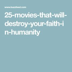 25-movies-that-will-destroy-your-faith-in-humanity