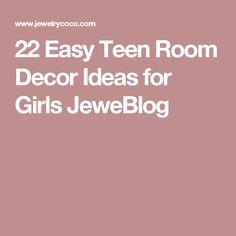 22 Easy Teen Room Decor Ideas for Girls JeweBlog
