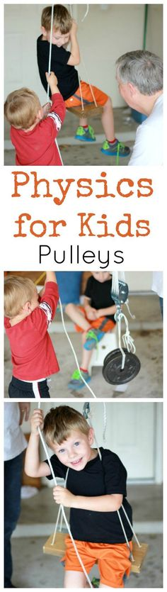 Physics for Kids Pulleys. Great hands on science of simple machines! Even preschoolers will love it!