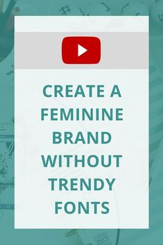 You want to have a feminine brand, but you don't want to use trendy script fonts? Here's a few tips!