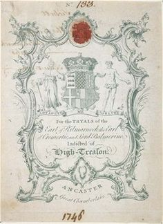 Ticket ~ allowing the bearer to attend the treason trial of the Earl of Kilmarnock, the Earl of Cromertie and Lord Balmerino arrested after the Battle of Culloden for their support of the Scottish Prince Charles Edward Stuart. 1746.