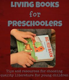 Living Books for Preschoolers. Today is the last day of the 5 Days of Charlotte Mason Preschool series!  The last method I am going to discuss is Living Books. http://moms-heart.blogspot.com/2013/08/living-books-for-preschoolers.html?utm_source=feedburner_campaign=Feed:%20blogspot/HdGFK%20(Mom's%20Heart)_content=buffer456c4_medium=facebook