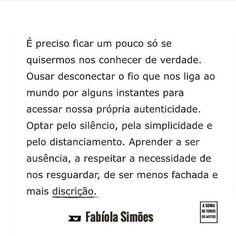 Imprescindível! #regram @asomadetodosafetos #fabíolasimões #frases #solitude #silêncio #instabynina