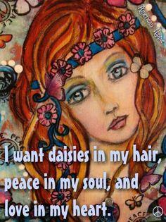 ☮ American Hippie ☮ Flowers in my hair, peace in my soul, love in my heart