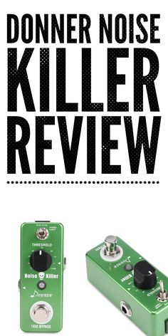 Donner Noise Killer Reduction ★ FIRST LOOK ★ Mini Guitar Effect Pedal Review
