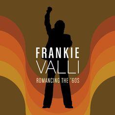 "Frankie Valli ""Romancing The '60s"""