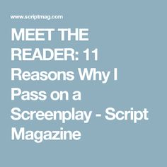 While it is always his goal to find material he can recommend, Ray Morton passes on of the scripts he reads. Find out what gets a script a pass.
